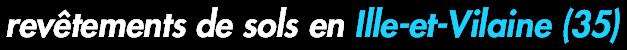 Revêtement de sols en Ille et Vilaine (35)